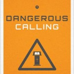 Dangerous Calling: Confronting the Unique Challenges of Pastoral Ministry  by Paul David Tripp